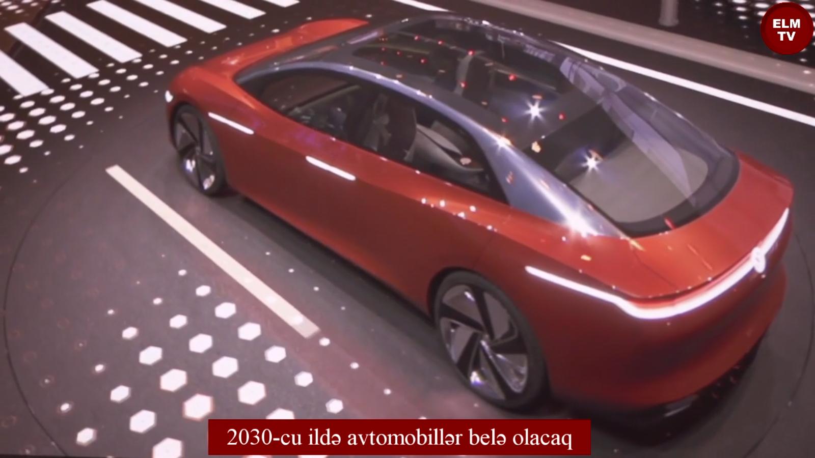2030-cu ildə avtomobillər belə olacaq