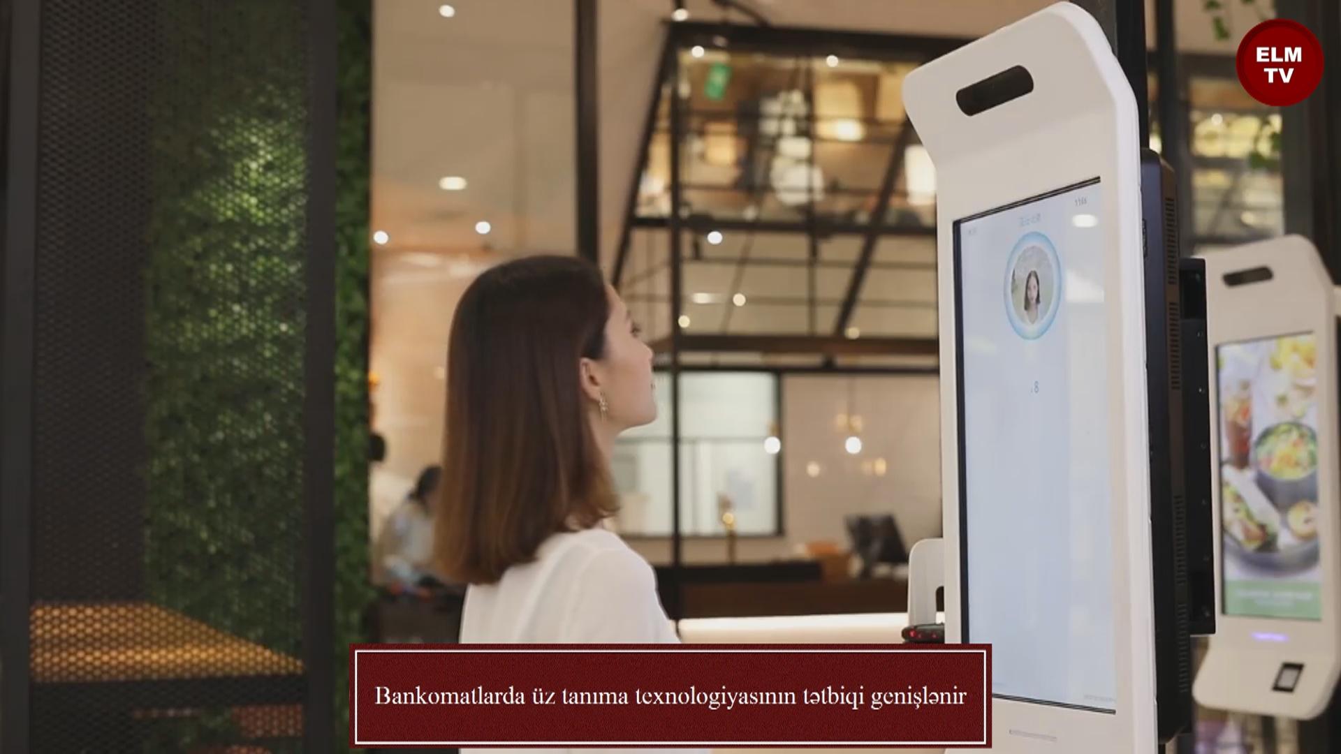 Bankomatlarda üz tanıma texnologiyasının tətbiqi genişlənir