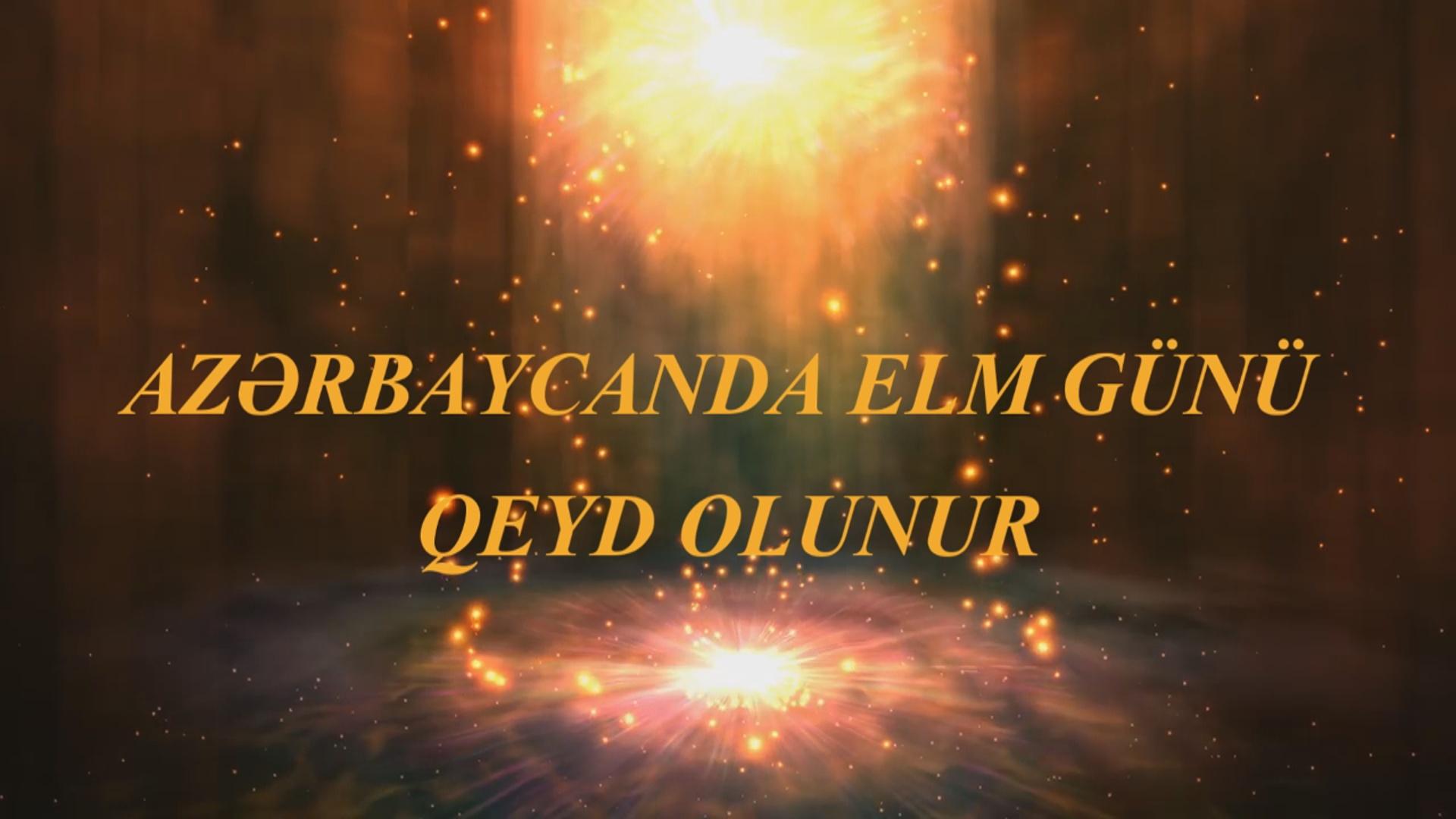 27 Mart - Azərbaycanda Elm Günü qeyd olunur