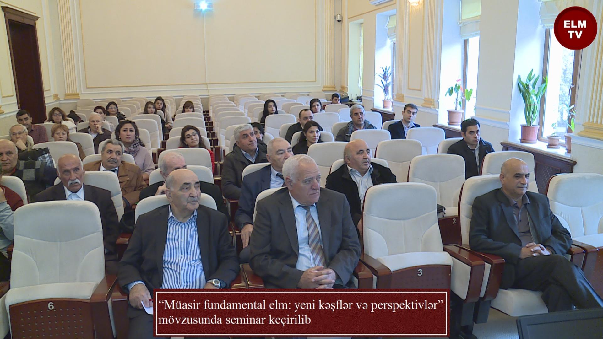 """""""Müasir fundamental elm: yeni kəşflər və perspektivlər"""" mövzusunda seminar keçirilib"""