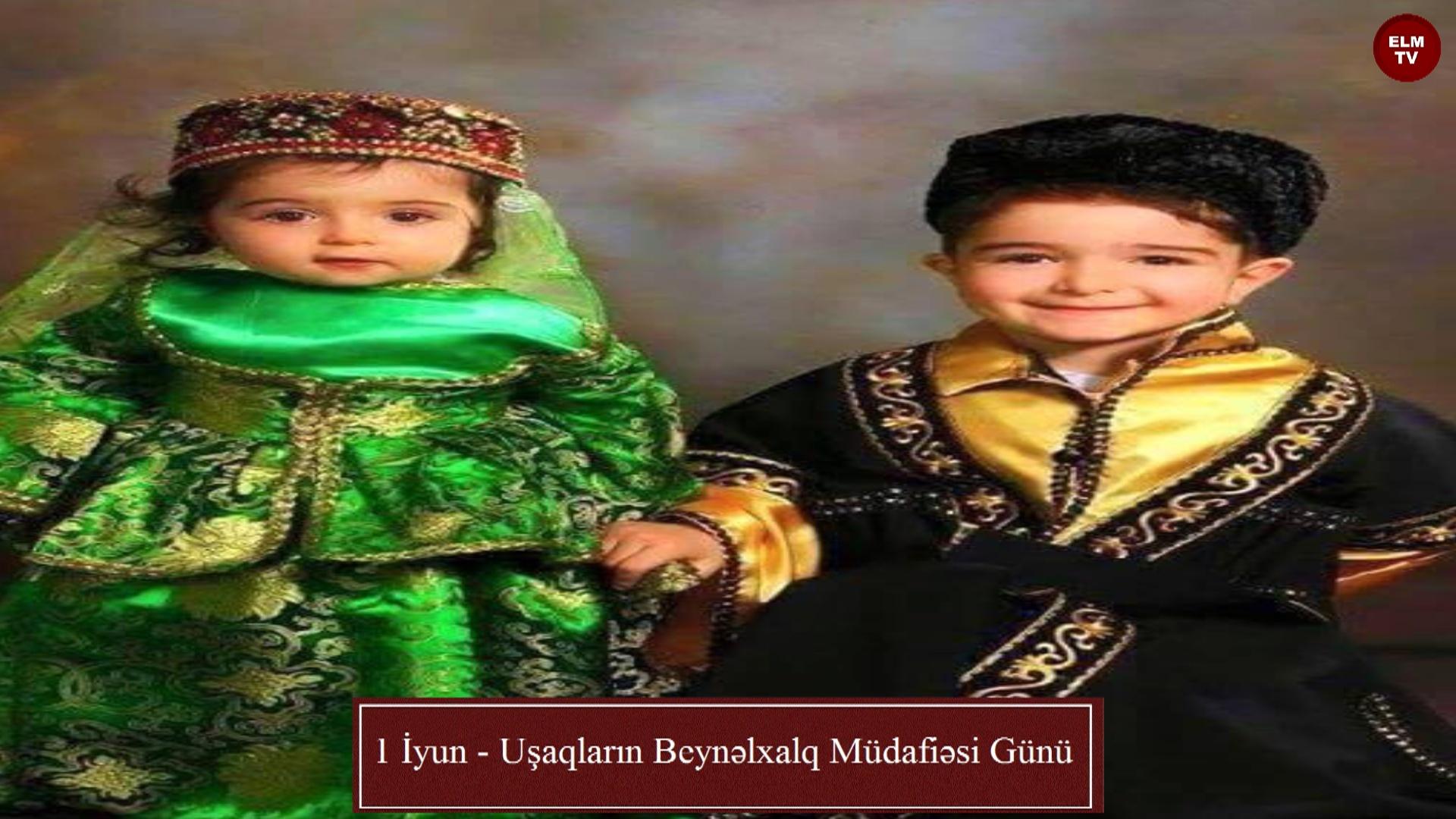 1 İyun - Uşaqların Beynəlxalq Müdafiəsi Günü