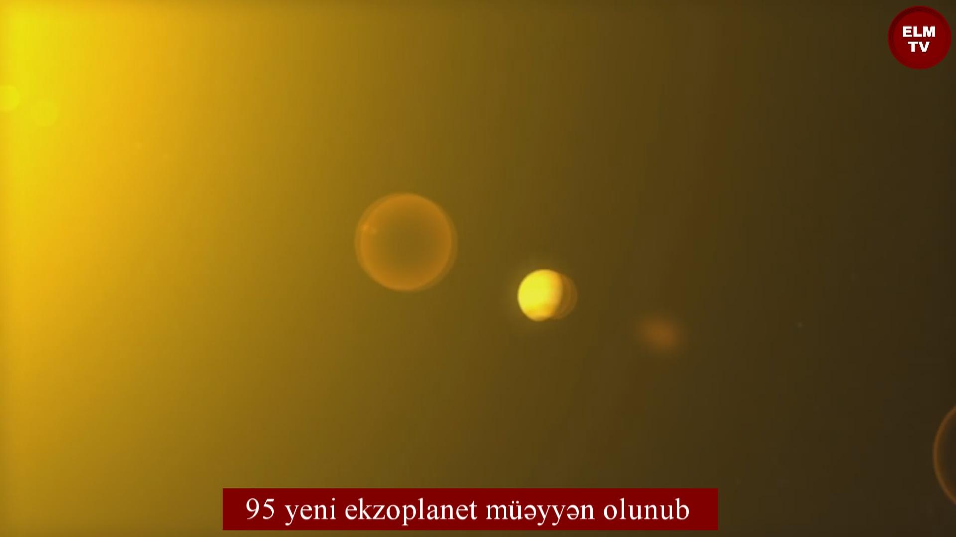 95 yeni ekzoplanet müəyyən olunub