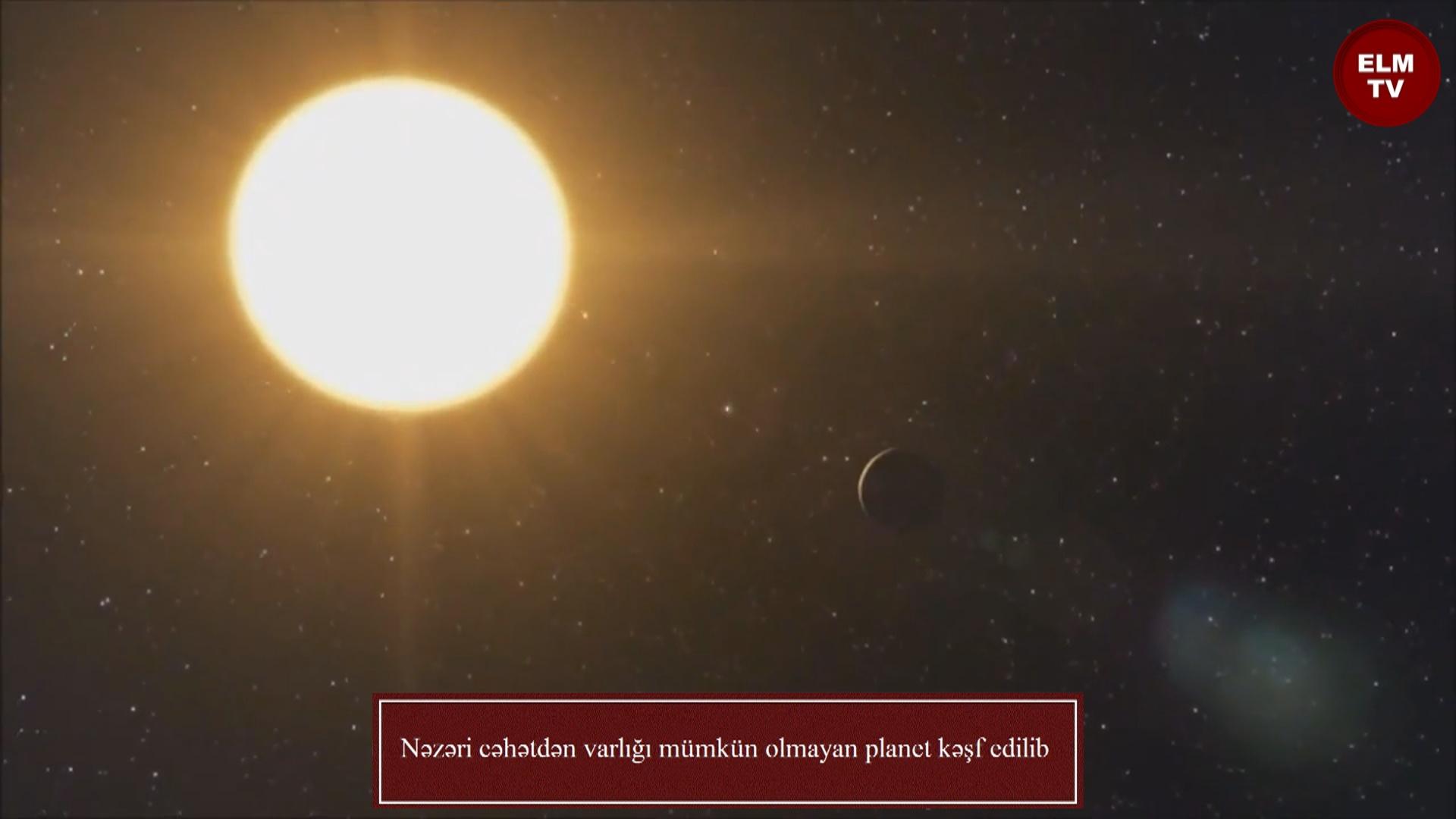 Nəzəri cəhətdən varlığı mümkün olmayan planet kəşf edilib