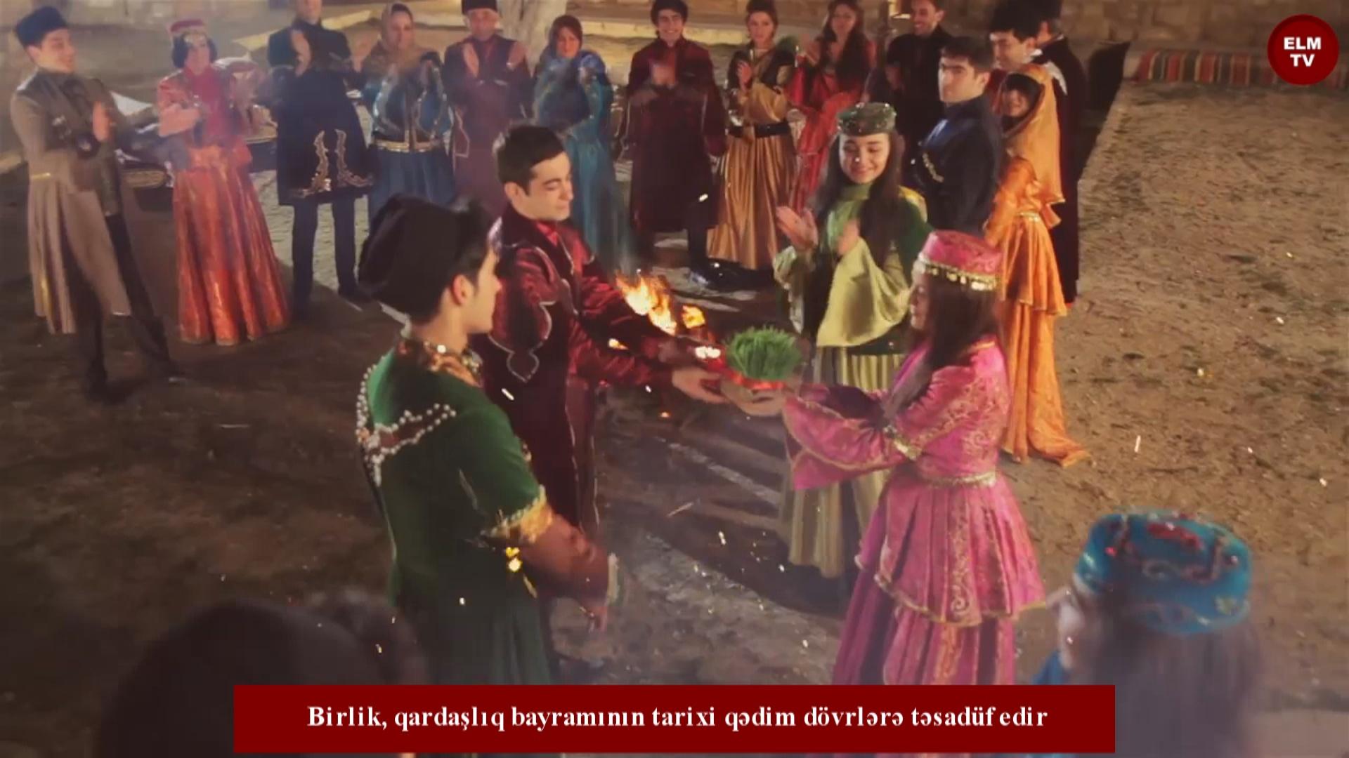 Birlik, qardaşlıq bayramının tarixi qədim dövrlərə təsadüf edir