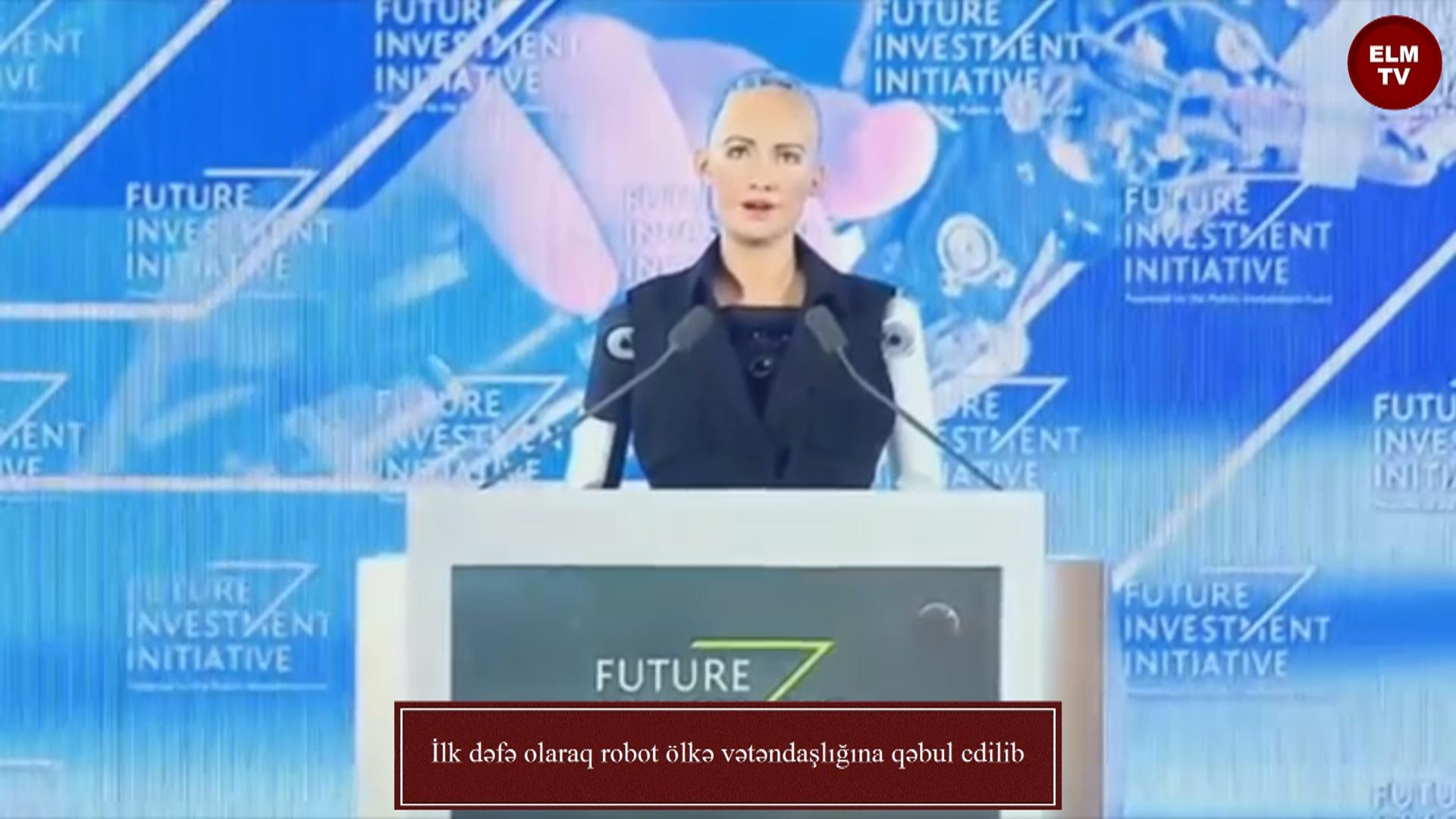 İlk dəfə olaraq robot ölkə vətəndaşlığına qəbul edilib