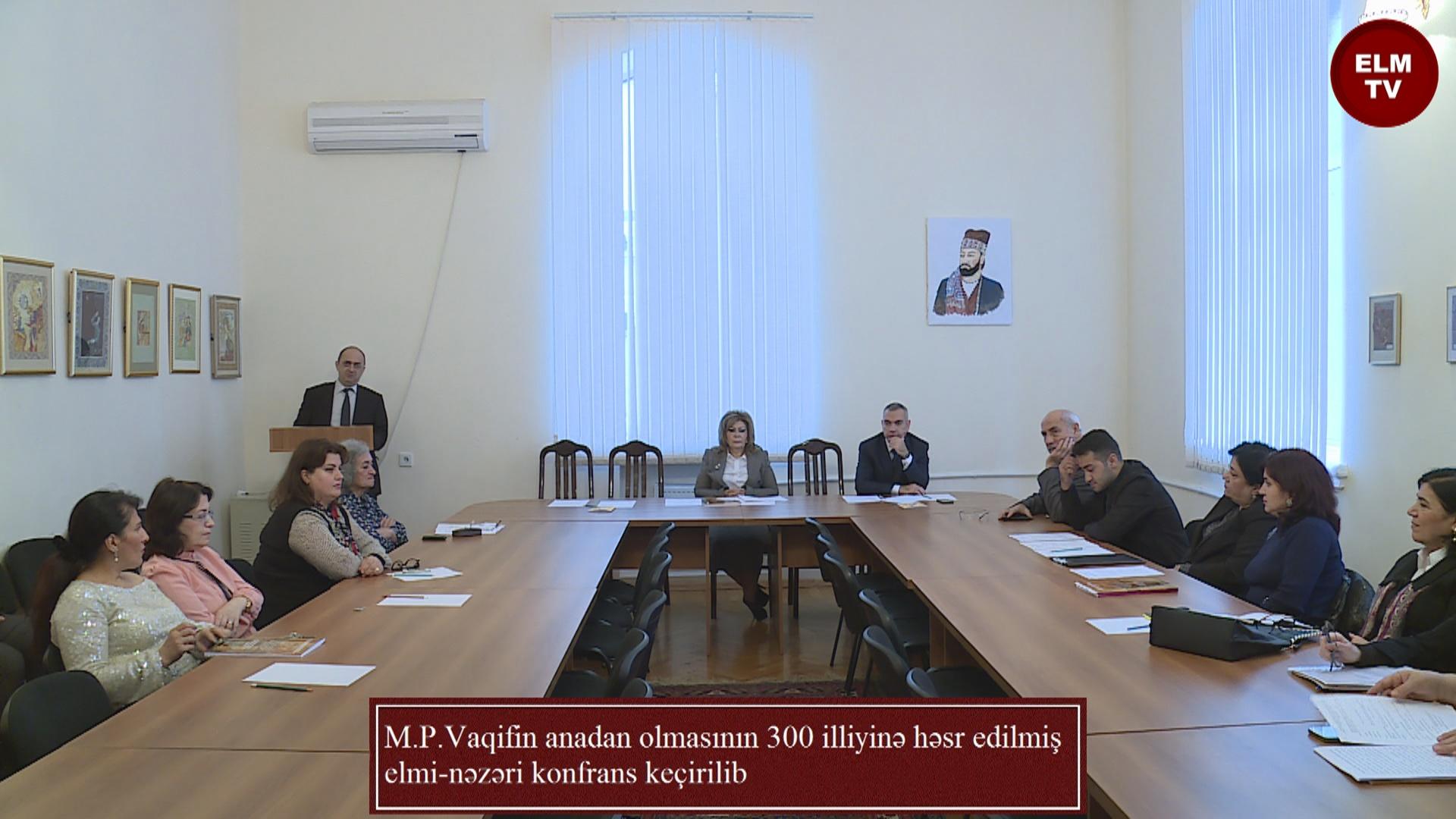 M.P.Vaqifin anadan olmasının 300 illiyinə həsr edilmiş elmi-nəzəri konfrans keçirilib