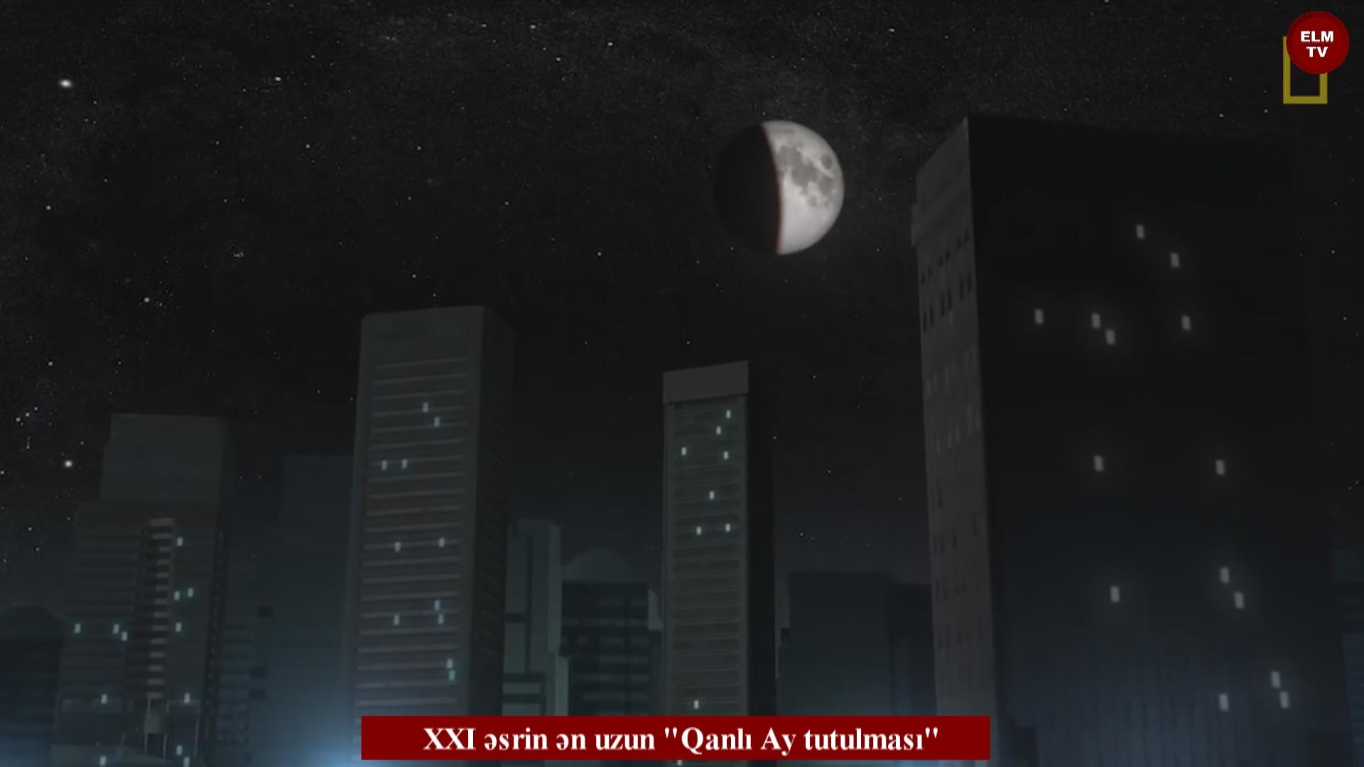 """XXI əsrin ən uzun """"Qanlı Ay tutulması"""""""