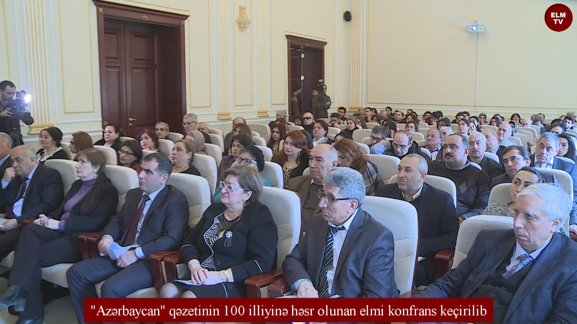 """""""Azərbaycan"""" qəzetinin 100 illiyinə həsr olunan elmi konfrans keçirilib"""