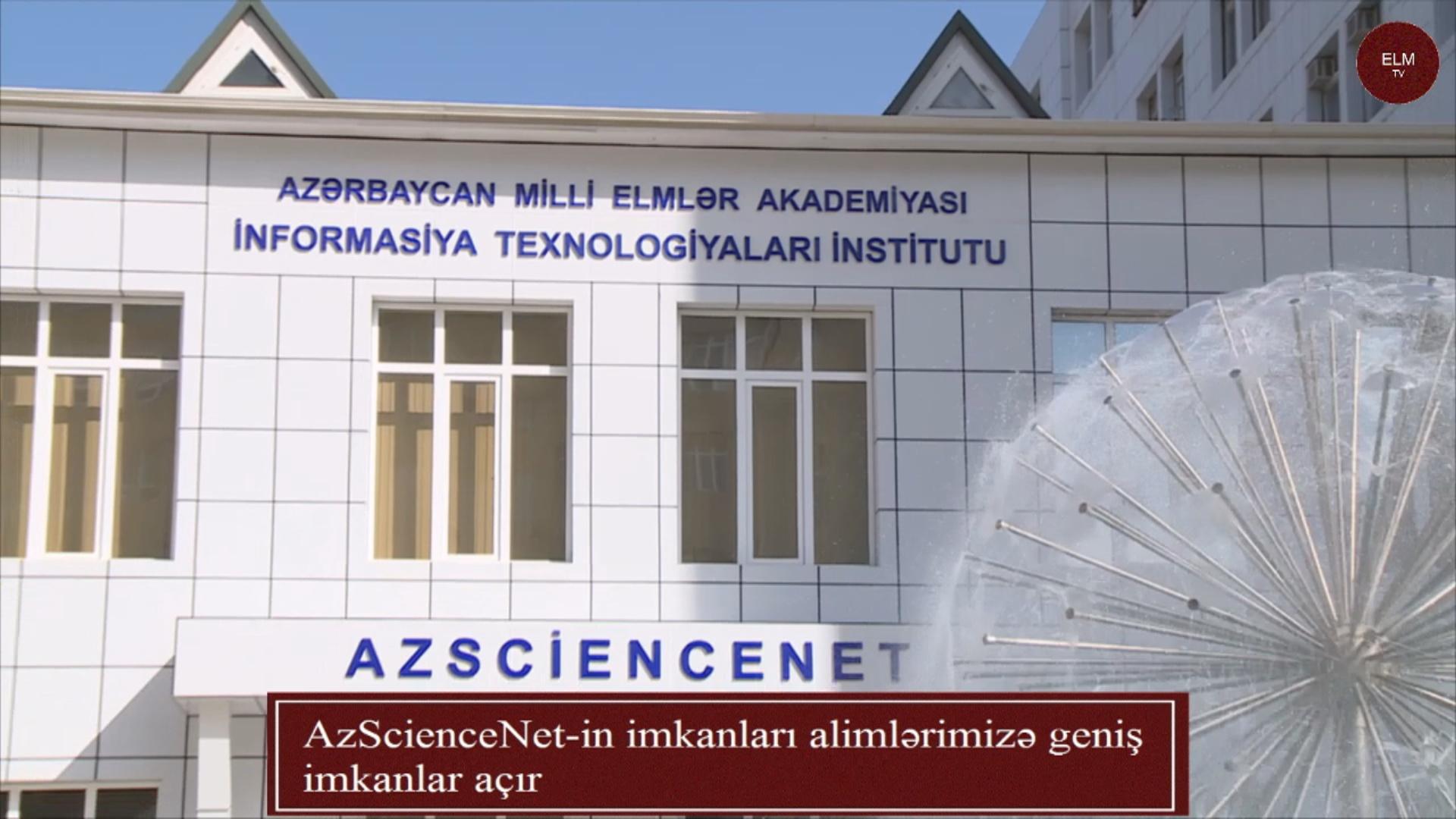 AzScienceNet-in imkanları alimlərimizə geniş imkanlar açır