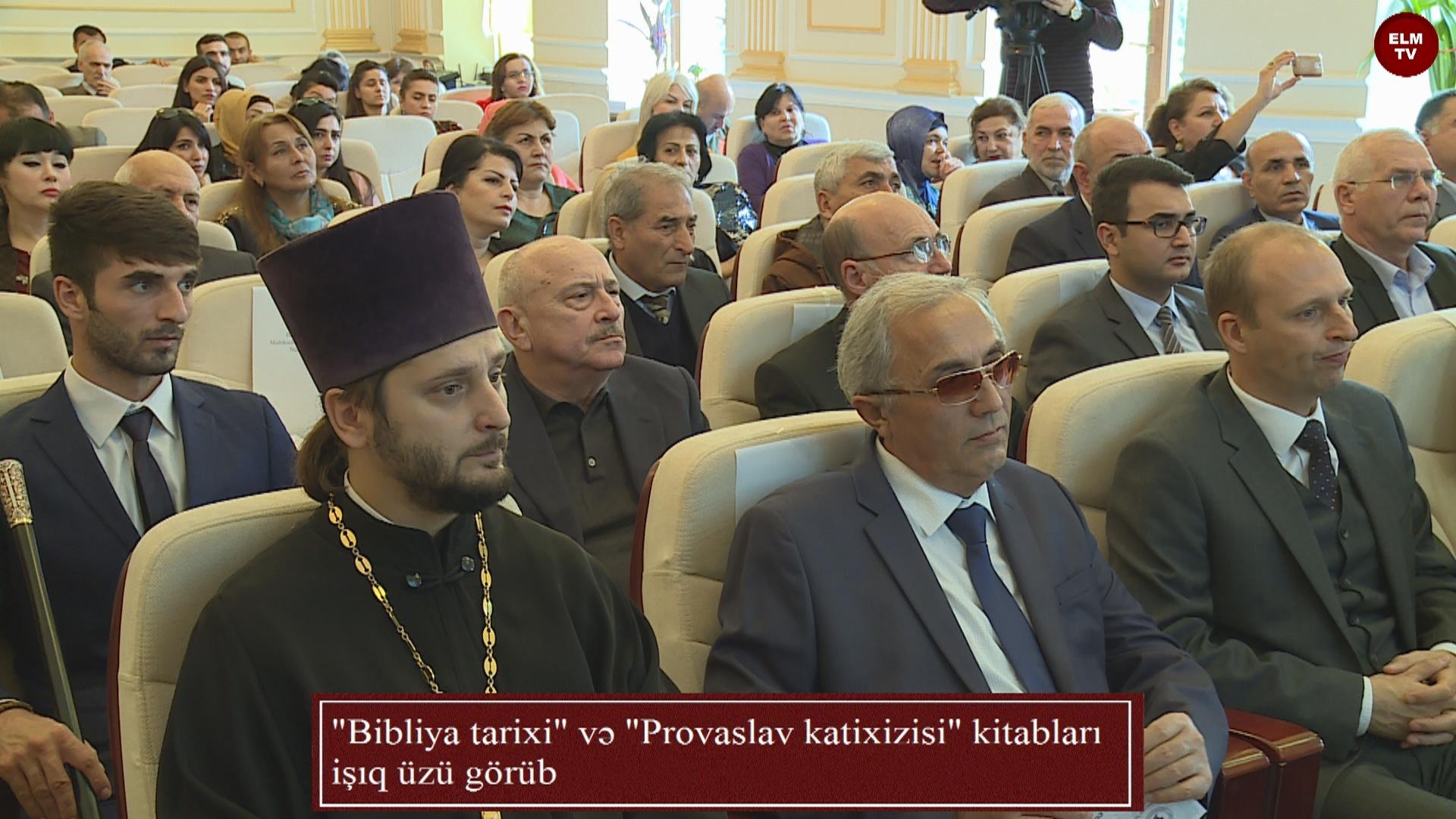 """""""Bibliya tarixi"""" və """"Provaslav katixizisi"""" kitabları işıq üzü görüb"""