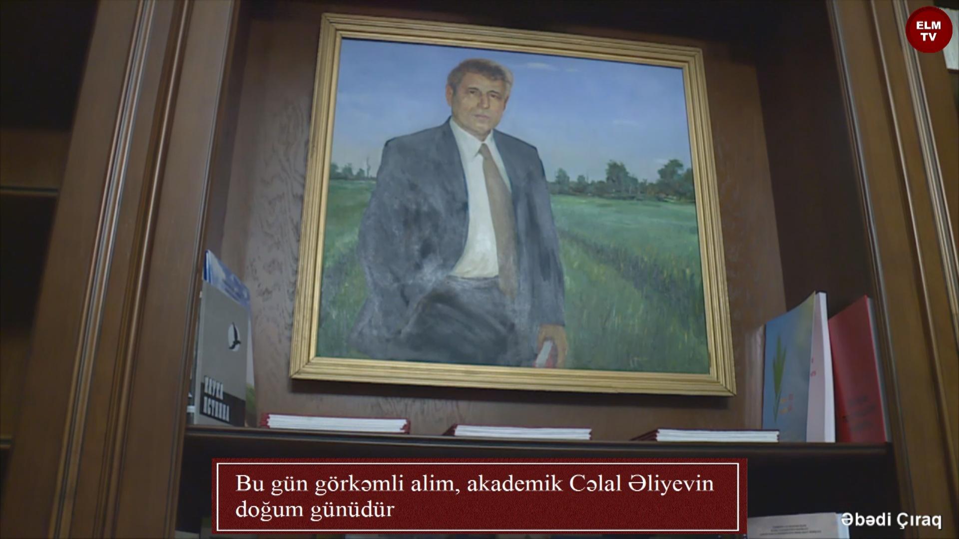 Bu gün görkəmli alim, akademik Cəlal Əliyevin doğum günüdür