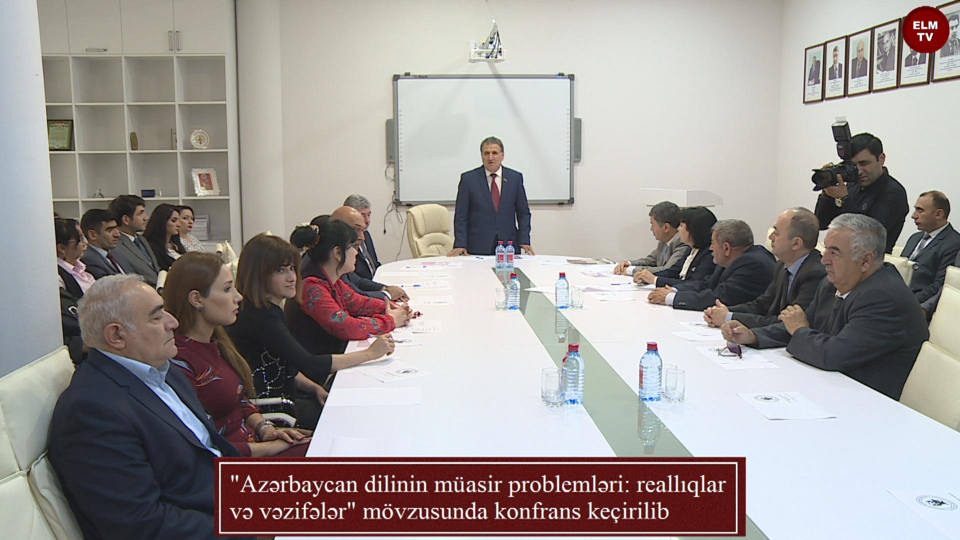"""""""Azərbaycan dilinin müasir problemləri: reallıqlar və vəzifələr"""" mövzusunda konfrans keçirilib"""