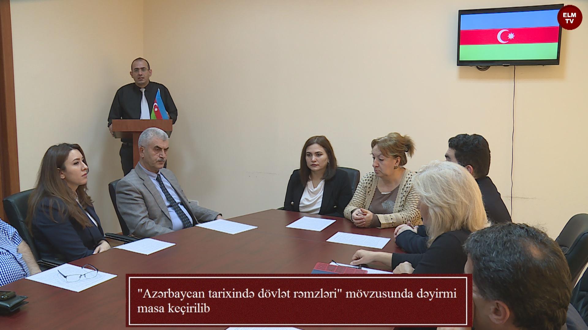 """""""Azərbaycan tarixində dövlət rəmzləri"""" mövzusunda dəyirmi masa keçirilib"""