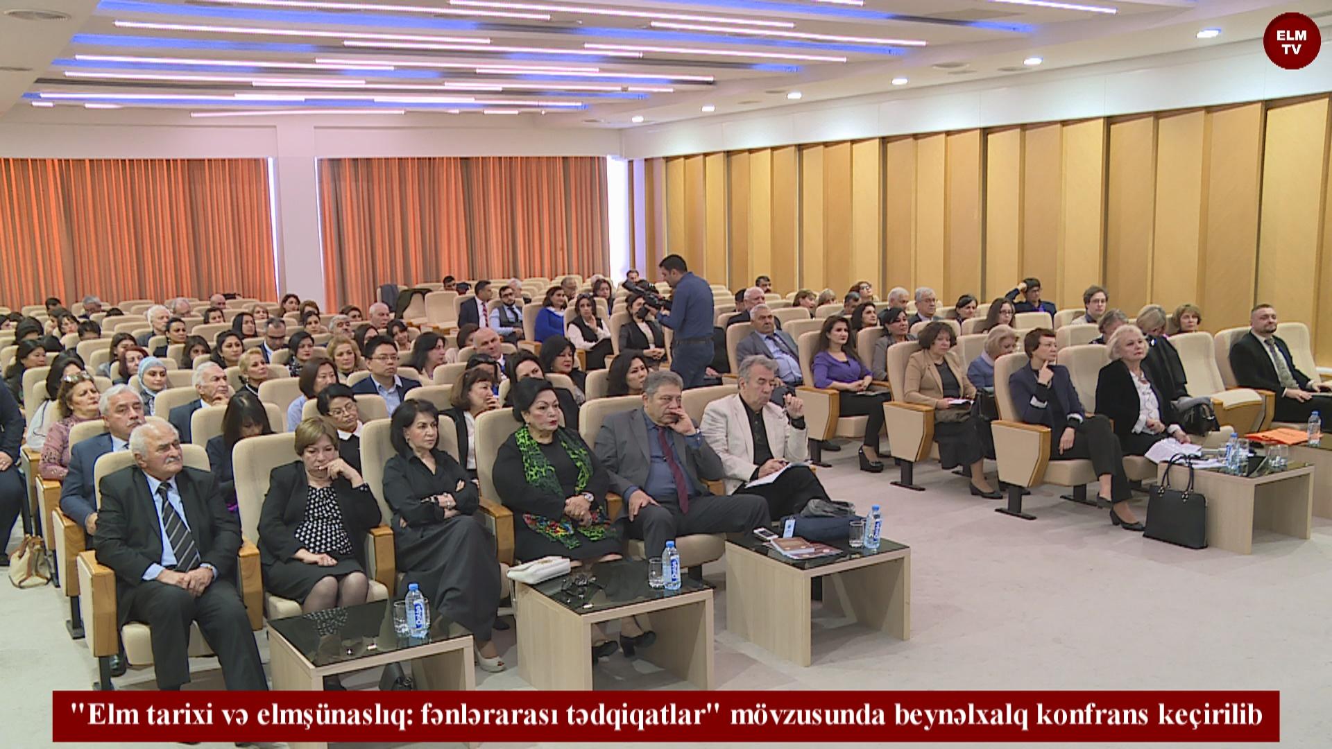 """""""Elm tarixi və elmşünaslıq: fənlərarası tədqiqatlar"""" mövzusunda beynəlxalq konfrans keçirilib"""