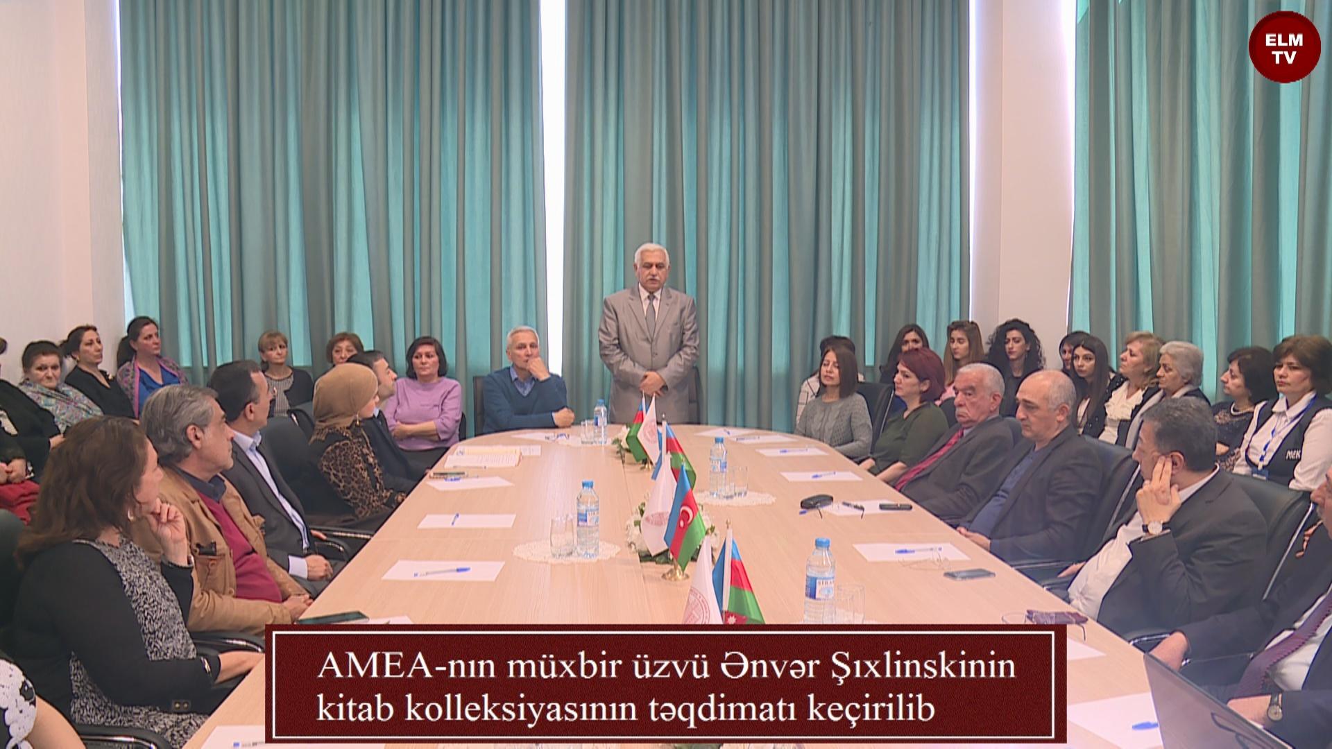 AMEA-nın müxbir üzvü Ənvər Şıxlinskinin kitab kolleksiyasının təqdimatı keçirilib