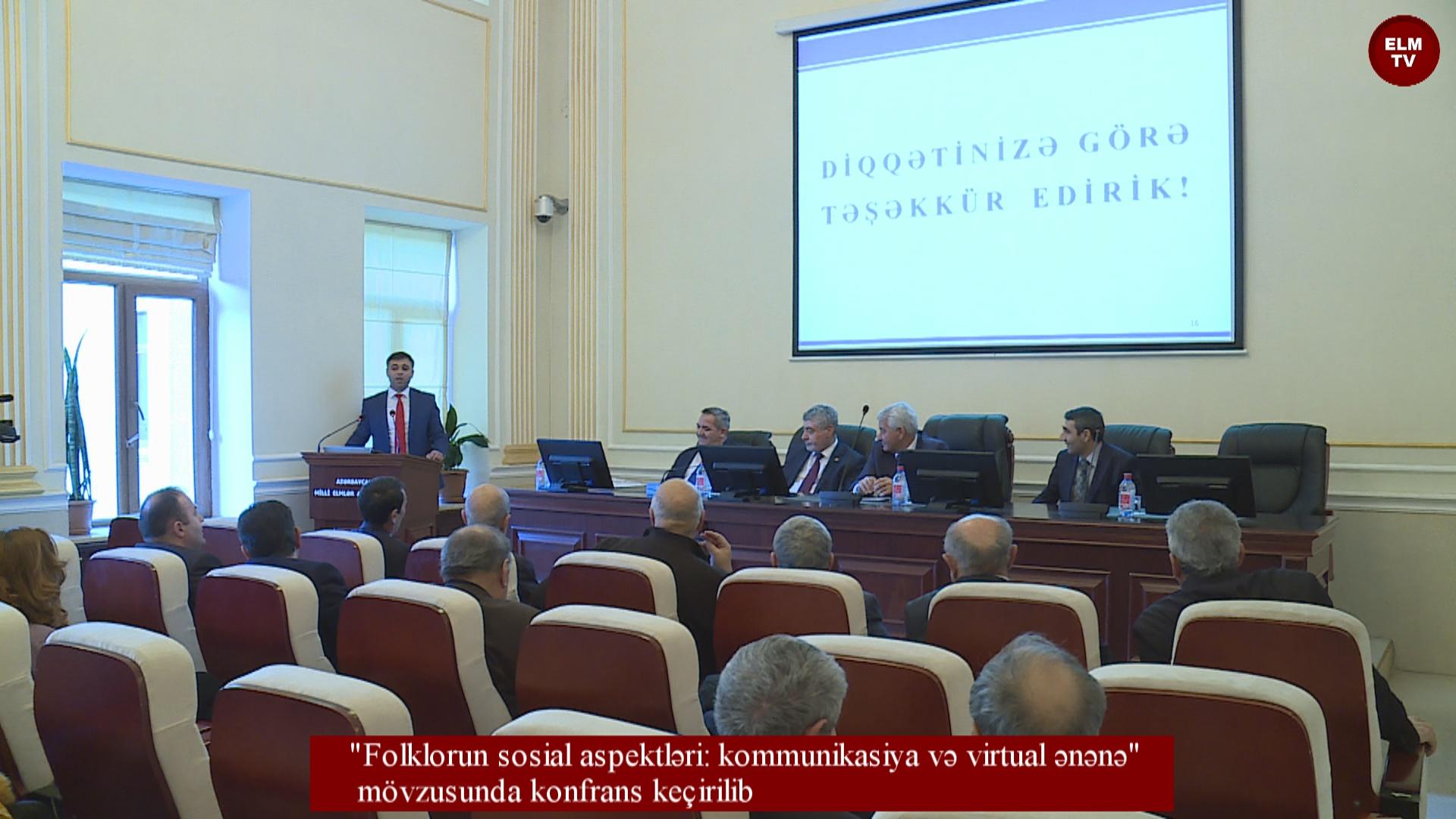 """""""Folklorun sosial aspektləri: kommunikasiya və virtual ənənə""""  mövzusunda konfrans keçirilib"""