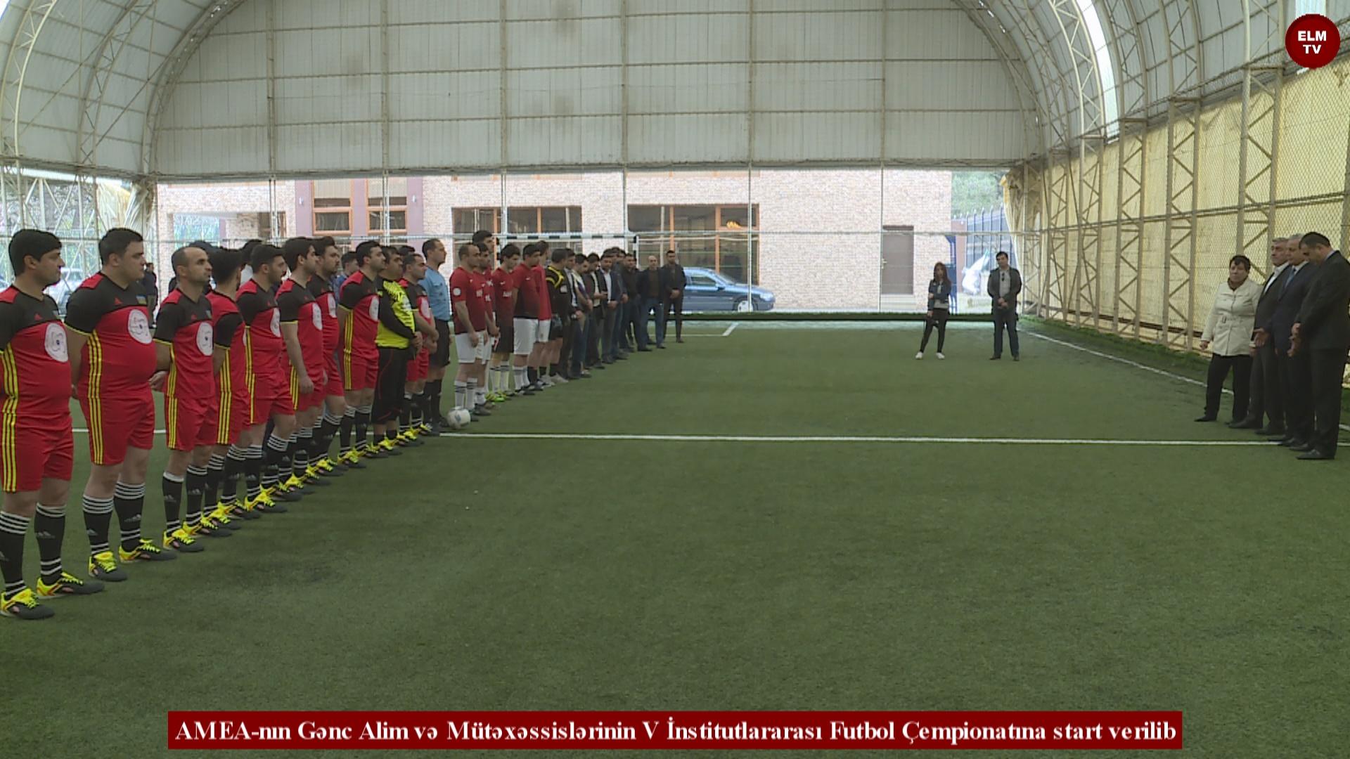 AMEA-nın Gənc Alim və Mütəxəssislərinin V İnstitutlararası Futbol Çempionatına start verilib