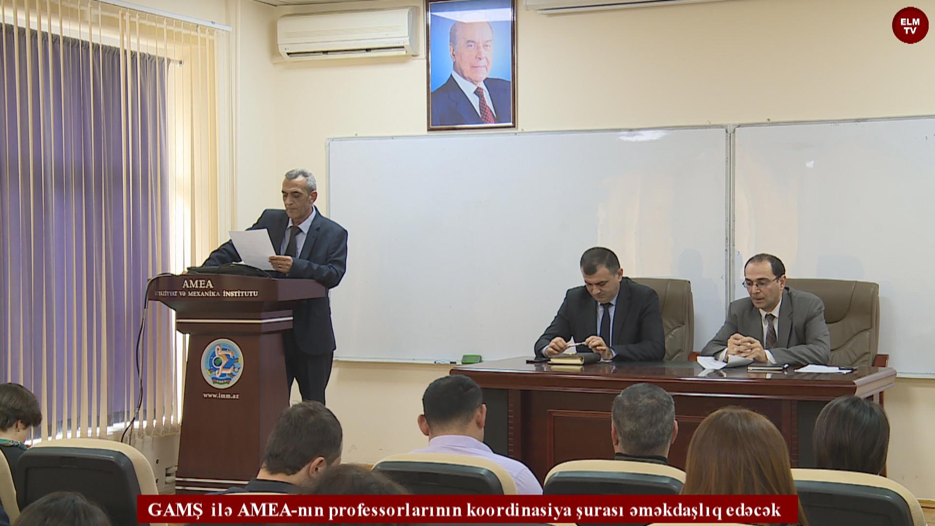 GAMŞ  ilə AMEA-nın professorlarının koordinasiya şurası əməkdaşlıq edəcək