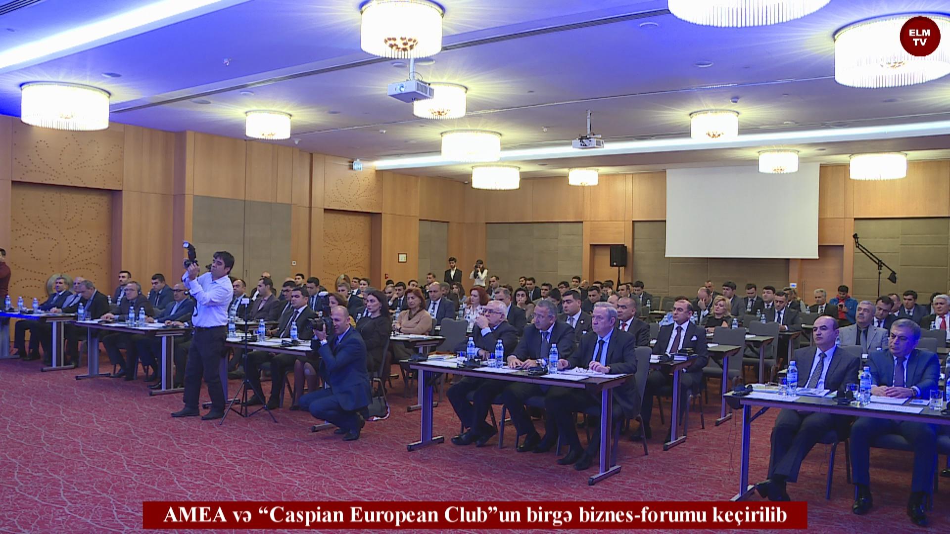 """AMEA və """"Caspian European Club""""un birgə biznes-forumu keçirilib"""