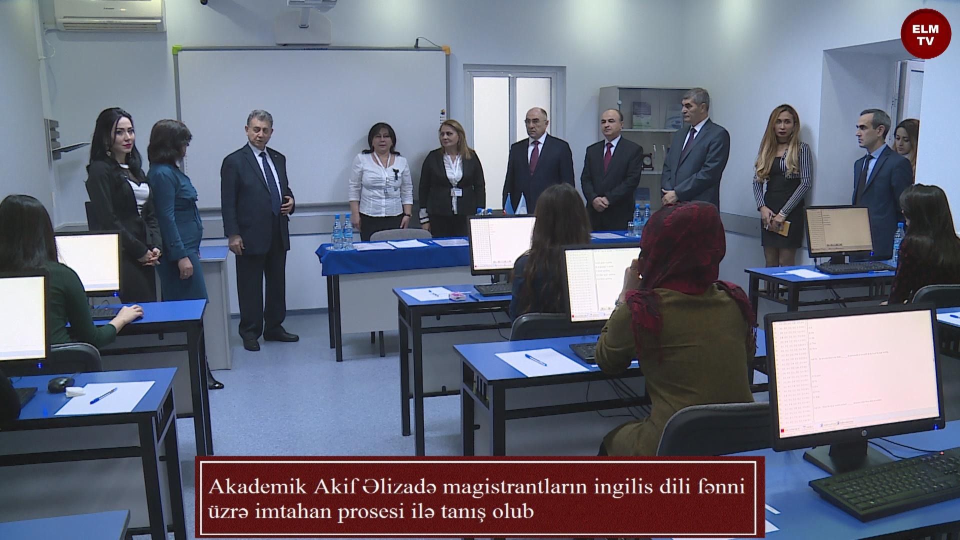 Akademik Akif Əlizadə magistrantların ingilis dili fənni üzrə imtahan prosesi ilə tanış olub