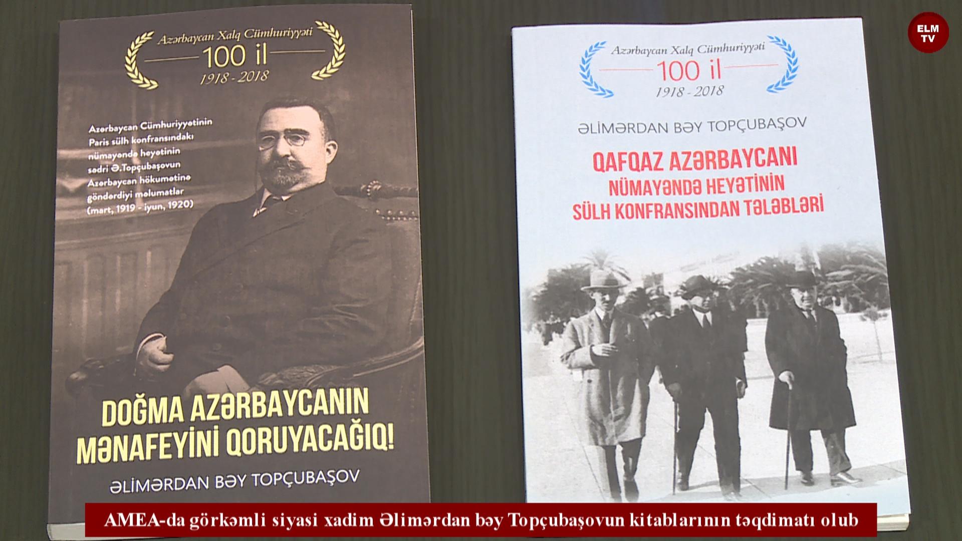 AMEA-da görkəmli siyasi xadim Əlimərdan bəy Topçubaşovun kitablarının təqdimatı olub