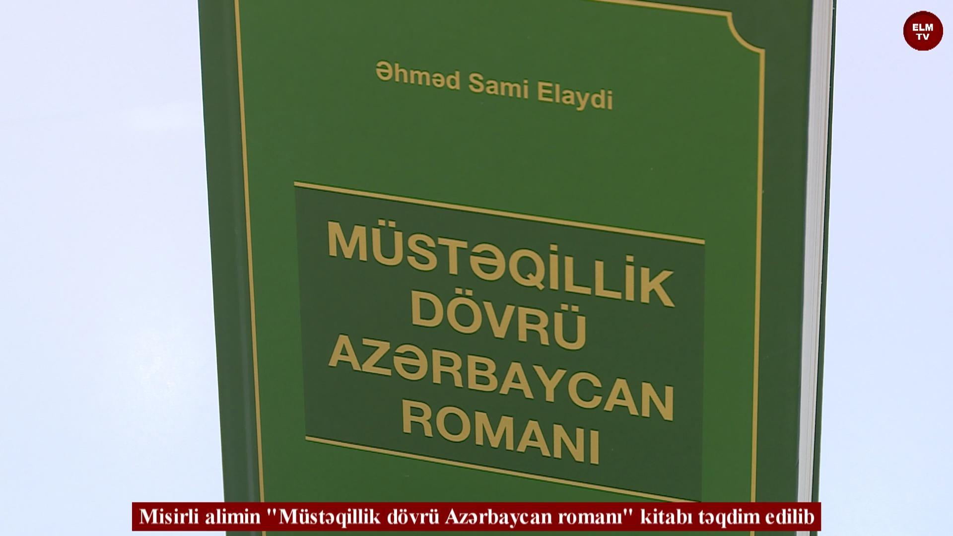 """Misirli alimin """"Müstəqillik dövrü Azərbaycan romanı"""" kitabı təqdim edilib"""