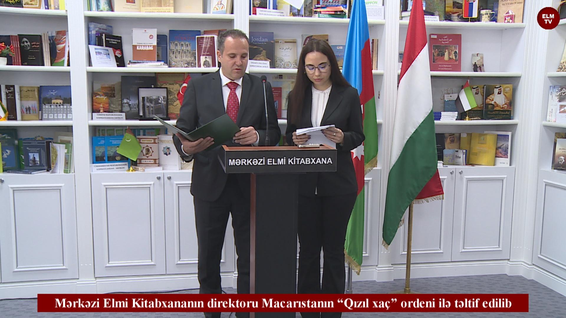 """Mərkəzi Elmi Kitabxananın direktoru Macarıstanın """"Qızıl xaç"""" ordeni ilə təltif edilib"""