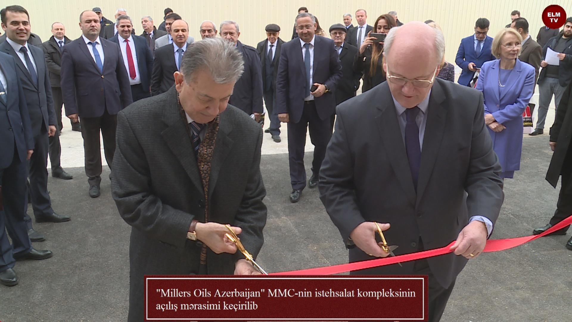 """""""Millers Oils Azerbaijan"""" MMC-nin istehsalat kompleksinin açılış mərasimi keçirilib"""