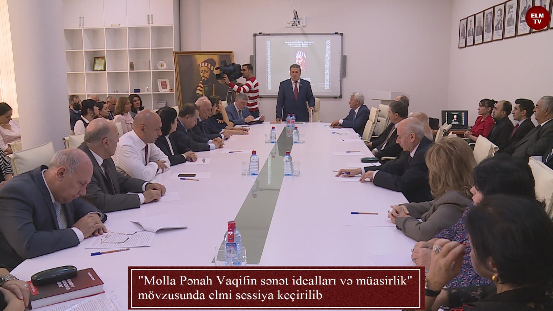 """""""Molla Pənah Vaqifin sənət idealları və müasirlik"""" mövzusunda elmi sessiya keçirilib"""