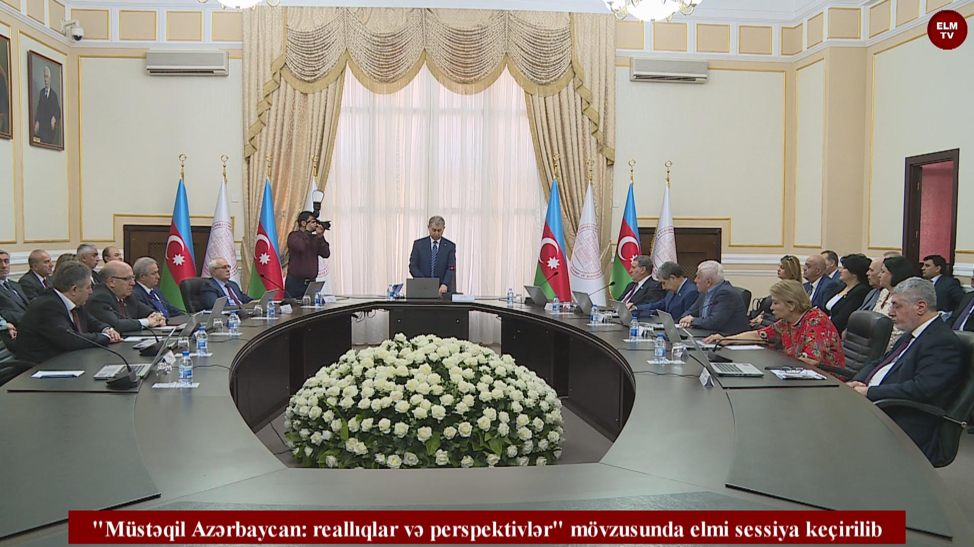 """""""Müstəqil Azərbaycan: reallıqlar və perspektivlər"""" mövzusunda elmi sessiya keçirilib"""