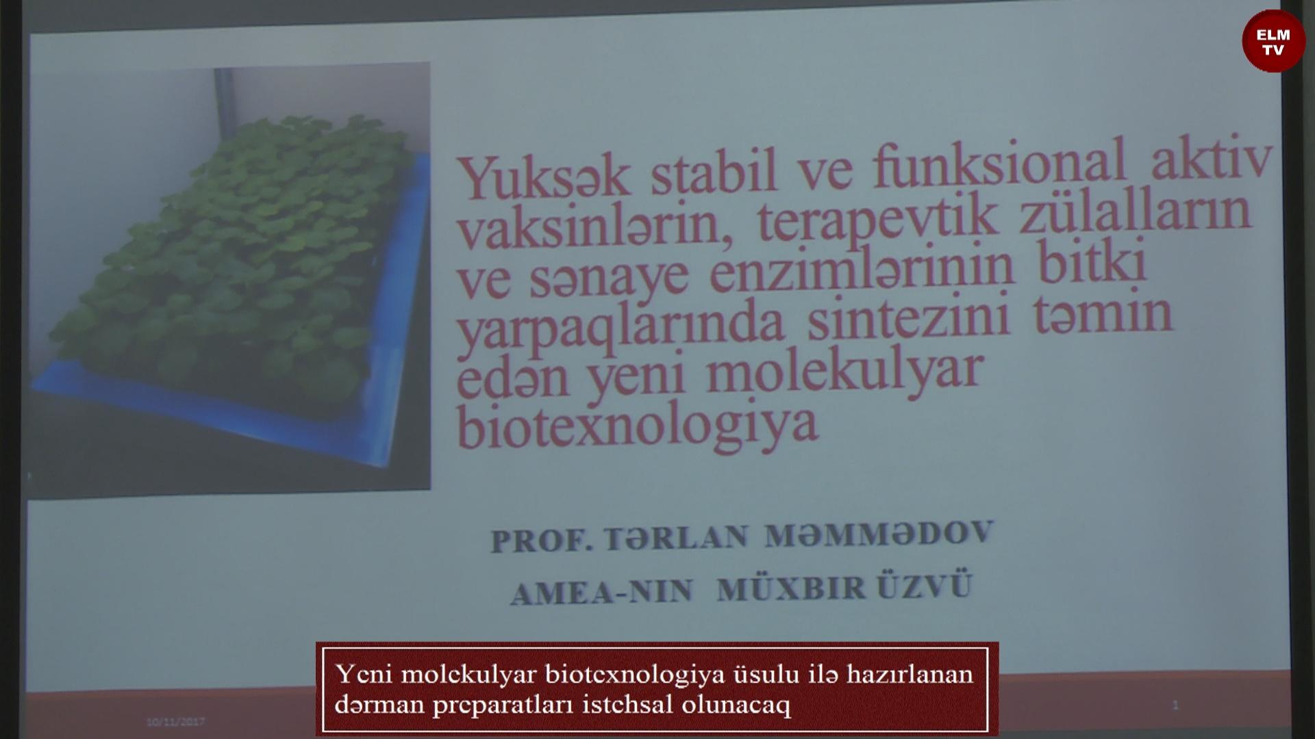 Yeni molekulyar biotexnologiya üsulu ilə hazırlanan dərman preparatları istehsal olunacaq
