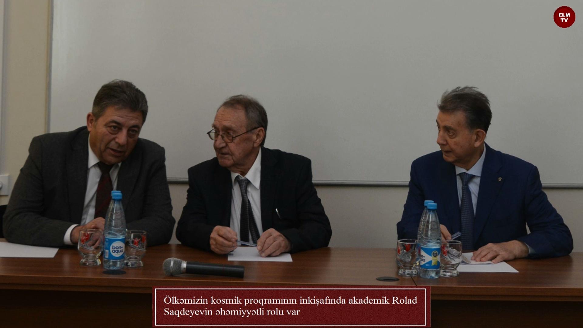 Ölkəmizin kosmik proqramının inkişafında akademik Roald Saqdeyevin əhəmiyyətli rolu var