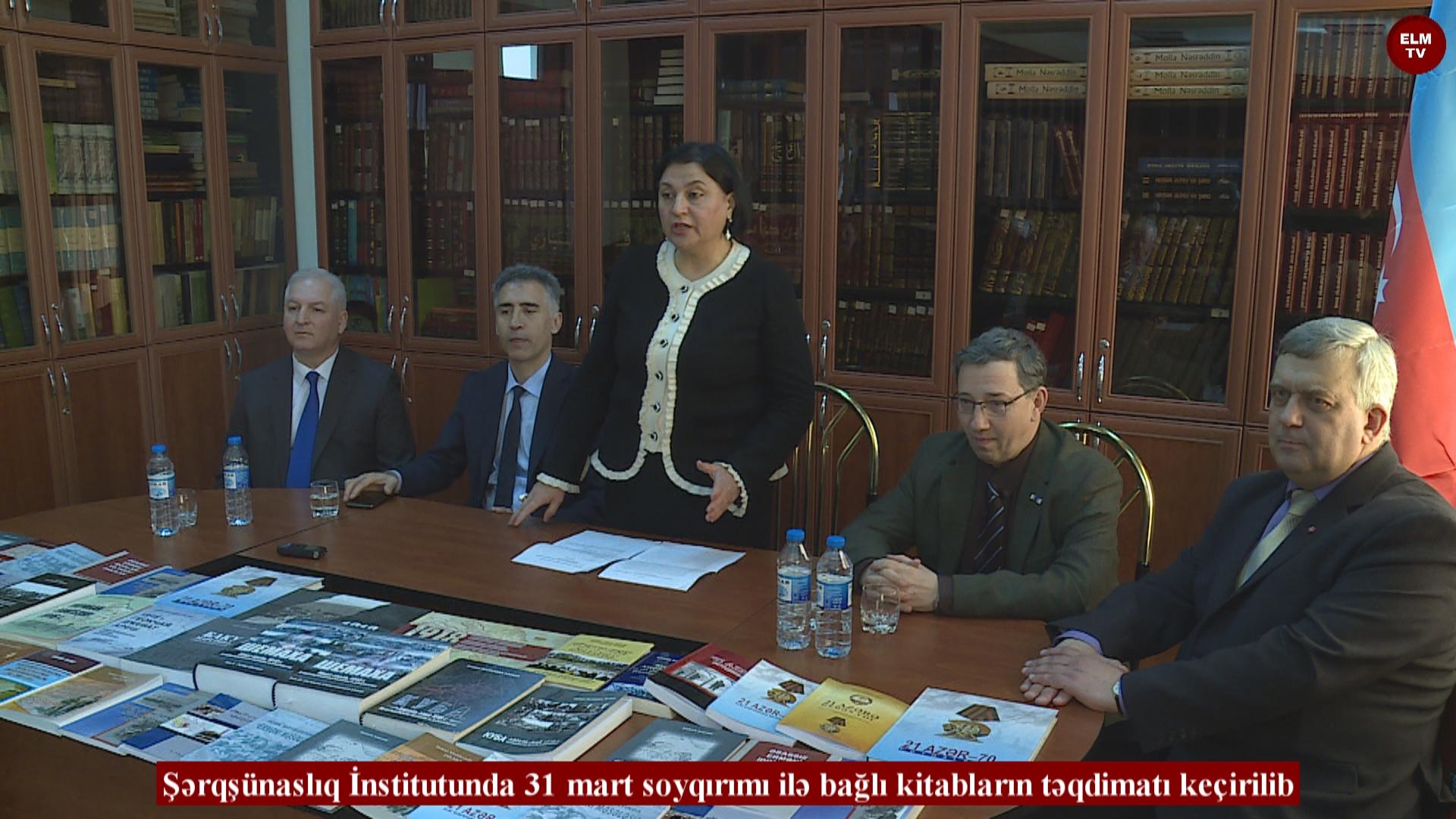 Şərqşünaslıq İnstitutunda 31 mart soyqırımı ilə bağlı kitabların təqdimatı keçirilib