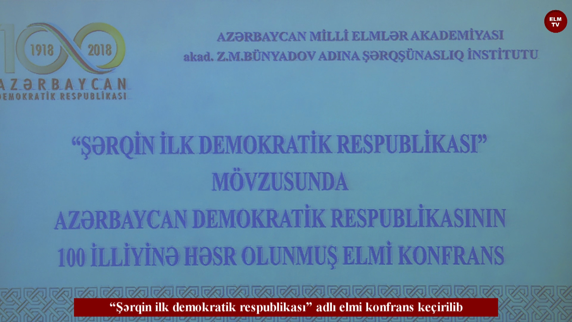 """""""Şərqin ilk demokratik respublikası"""" adlı elmi konfrans keçirilib"""