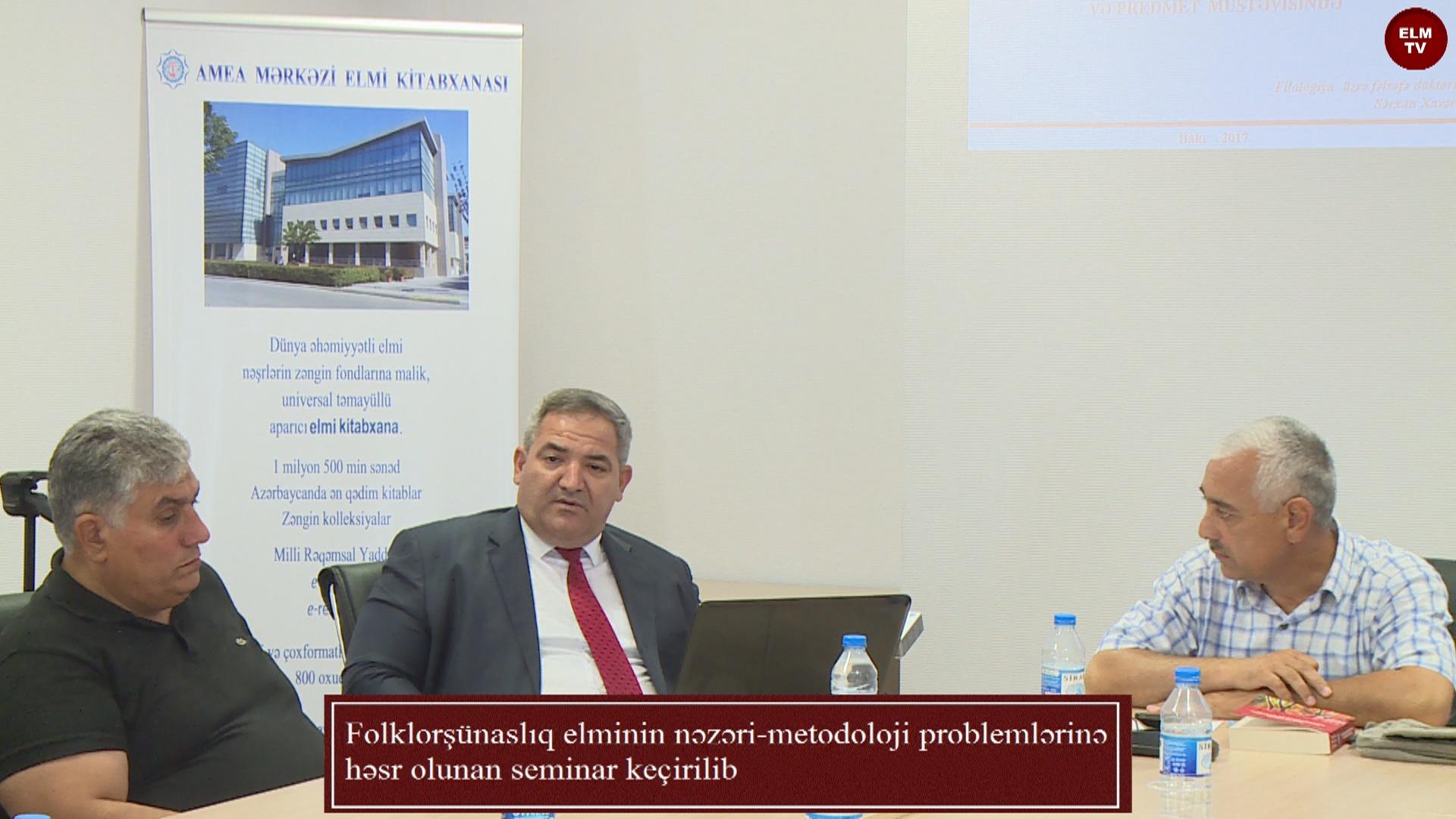 Folklorşünaslıq elminin nəzəri-metodoloji problemlərinə həsr olunan seminar keçirilib