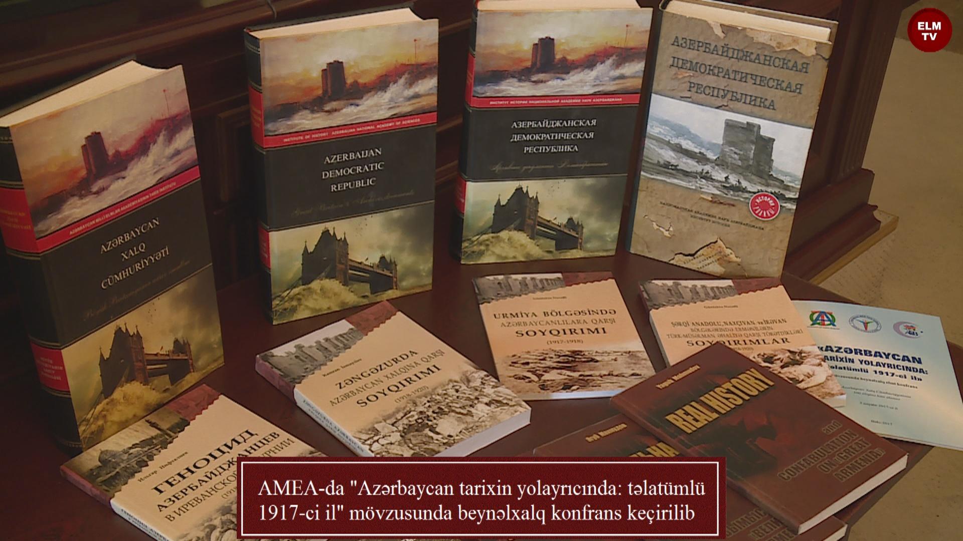 """AMEA-da """"Azərbaycan tarixin yolayrıcında: təlatümlü 1917-ci il"""" mövzusunda beynəlxalq konfrans keçirilib"""