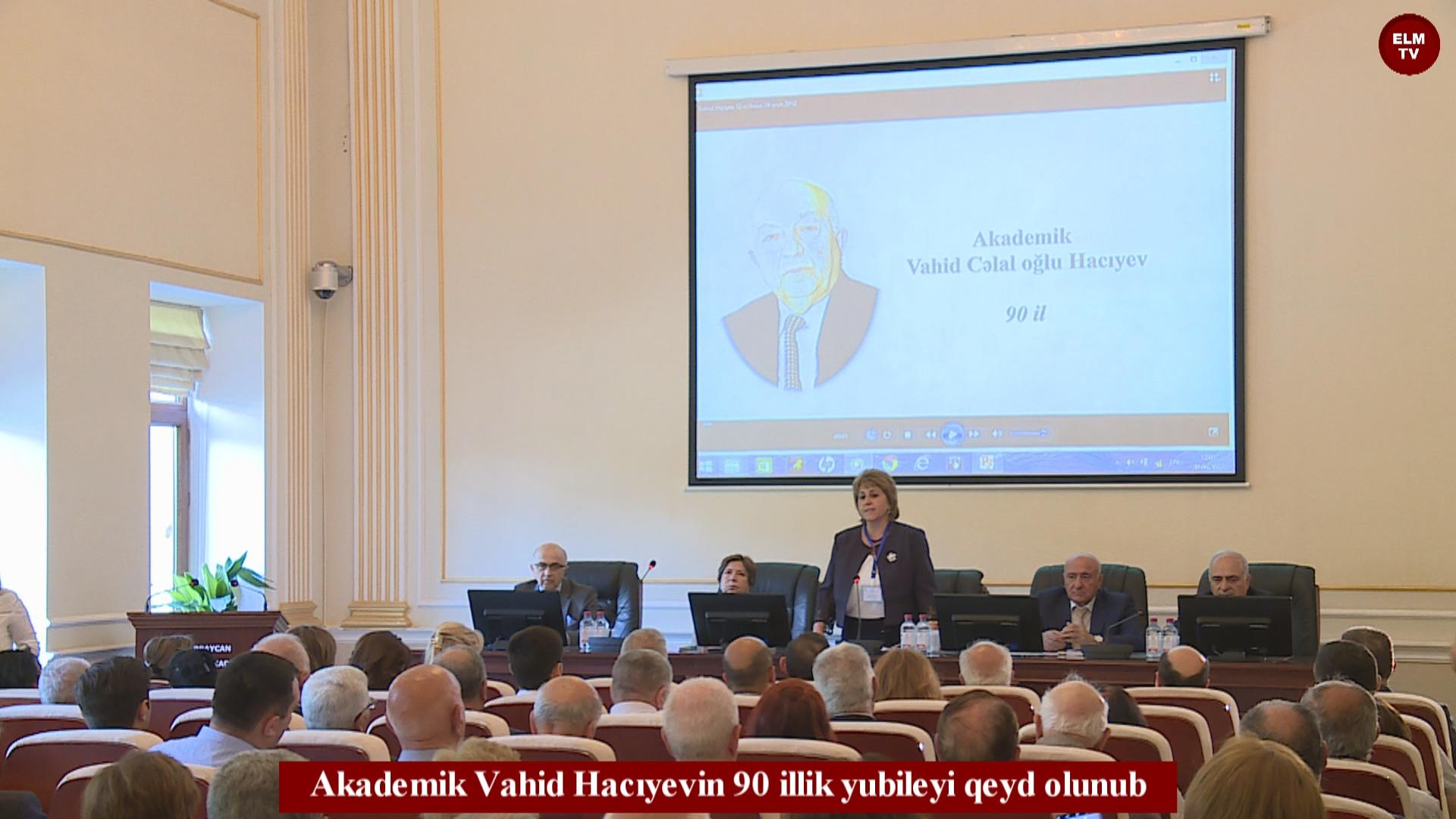 Akademik Vahid Hacıyevin 90 illik yubileyi qeyd olunub