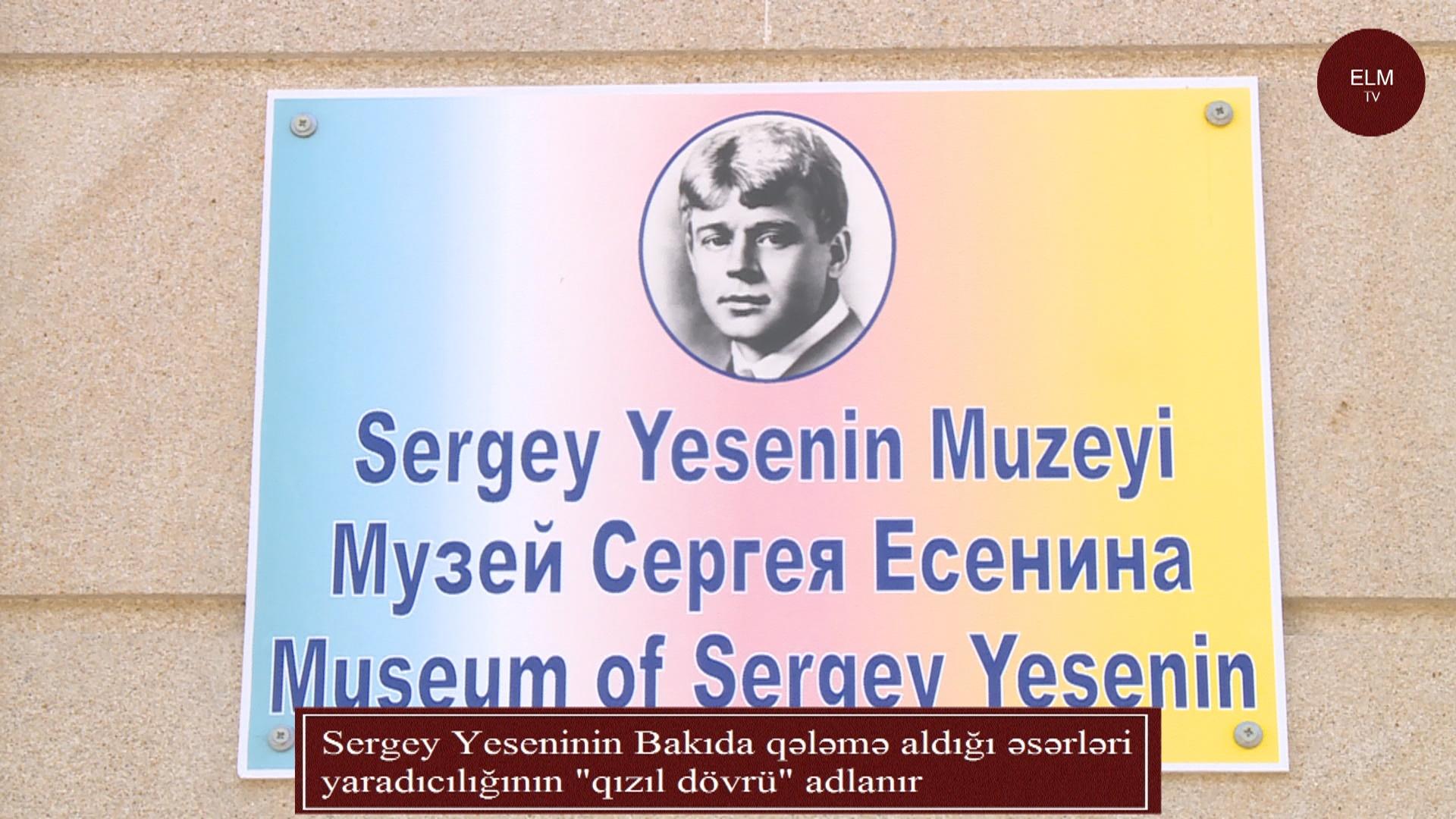 Sergey Yeseninin Bakıda qələmə aldığı əsərləri yaradıcılığının qızıl dövrü adlanır