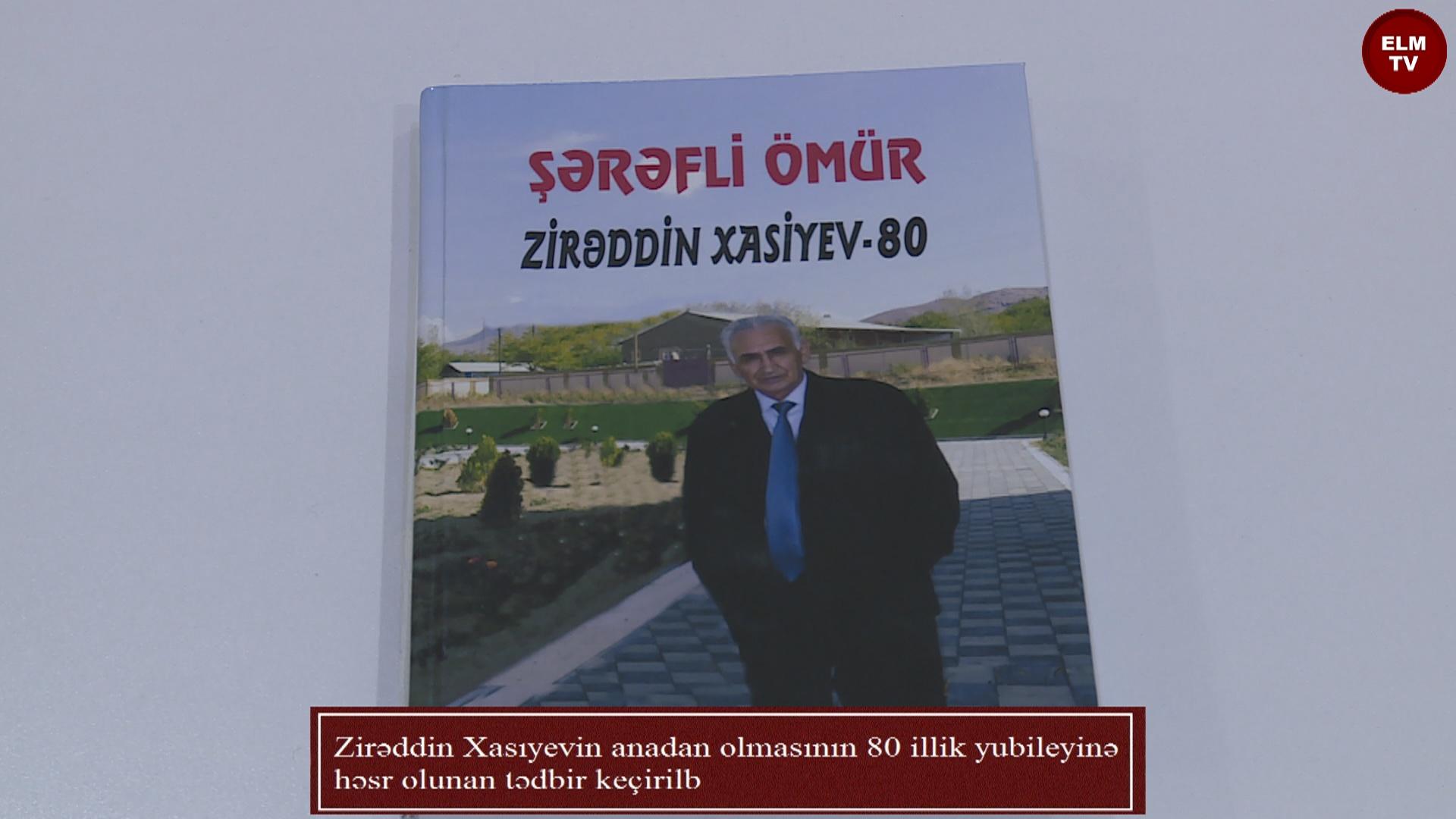 Zirəddin Xasıyevin anadan olmasının 80 illik yubileyinə həsr olunan tədbir keçirilb